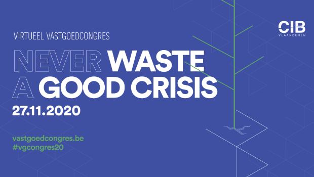 Virtueel Vastgoedcongres 'Never waste a good crisis': schrijf je nu in